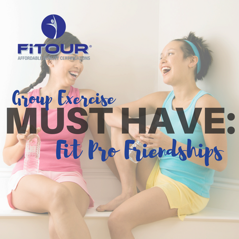 Group Exercise Must Haves: Fit Pro Friendships