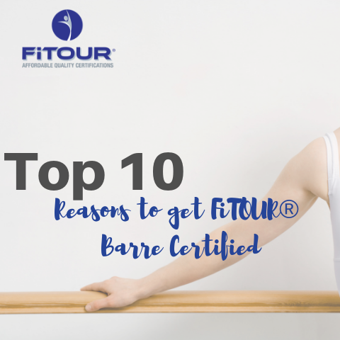 Top 10 Reasons to Get FiTOUR® Barre Certified
