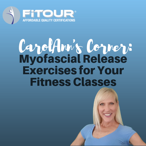 CarolAnn's myofascial release exercises for your fitness class
