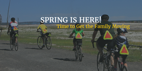 SPRING IS HERE! Time to Get the Family Moving