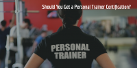 Personal Training: Should You Certify?
