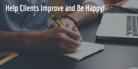 Help Your Clients Improve and Be Happy