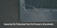 Separating The Professional From The Personal in #socialmedia